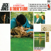 There's Love & There's Love & There's Love by Jack Jones