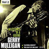 Milestones of a Legend - Gerry Mulligan, Vol. 2 von Gerry Mulligan