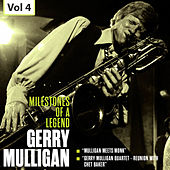 Milestones of a Legend - Gerry Mulligan, Vol. 4 von Gerry Mulligan