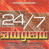 24/7 Sandungueando by Various Artists