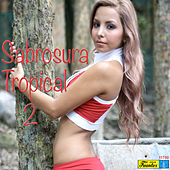 Sabrosura Tropical 2 by Various Artists