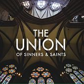 The Union of Sinners & Saints by The Union of Sinners and Saints