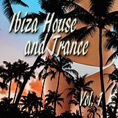 Ibiza House and Trance Vol. 1 by Various Artists