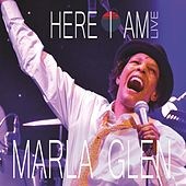 Here I am by Marla Glen