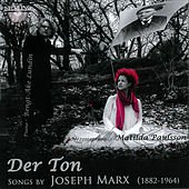 Der Ton, Songs by Joesph Marx by Bengt-Ake Lundin