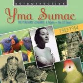 Yma Sumac: The Peruvian Songbird by Yma Sumac