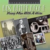 Bix Beiderbeck: Young Man with a Horn by Bix Beiderbecke