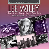 Lee Wiley: Any Time, Any Day, Anywhere by Lee Wiley