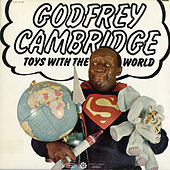 Toys With the World by Godfrey Cambridge
