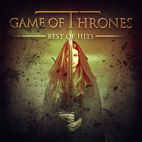 Game of Thrones - The Best of Hits von The TV Theme Players
