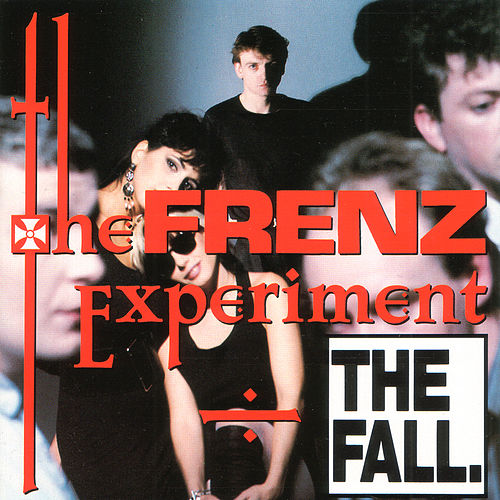 The Frenz Experiment by The Fall
