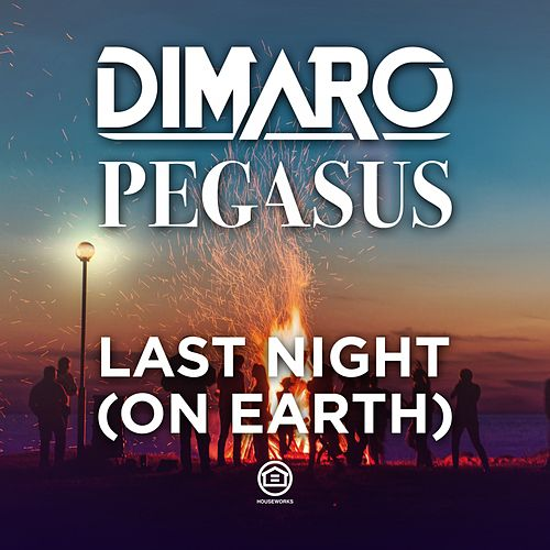 Last Night (On Earth) by diMaro