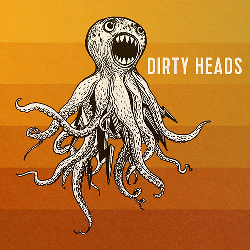 That's All I Need by The Dirty Heads
