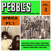 Pebbles Vol. 3, Africa Pt. 1, Originals Artifacts from the Psychedelic Era by Various Artists