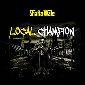 Local Champion by Shatta Wale