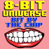 Bit by the Chip by 8 Bit Universe