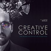 Creative Control (Original Motion Picture Soundtrack) by Various Artists