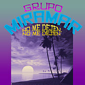 No Me Dejen, No Me Dejen by Grupo Miramar