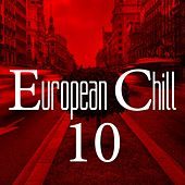 European Chill, Vol. 10 by Various Artists