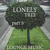 Lonely Tree, Pt. 5 by Various Artists