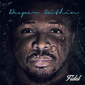 Deeper Within by Fidel