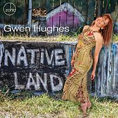 Native Land by Gwen Hughes