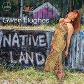 Native Land by Gwen Hughes