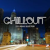 Chillout City Movie Selection by Various Artists