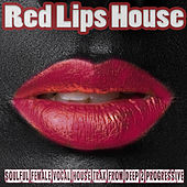 Red Lips House - Soulful Female Vocal House Trax from Deep 2 Progressive by Various Artists