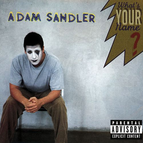 What's Your Name? by Adam Sandler