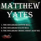 The SoulBrah by Matthew Yates