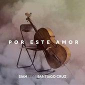 Por Este Amor by Santiago Cruz