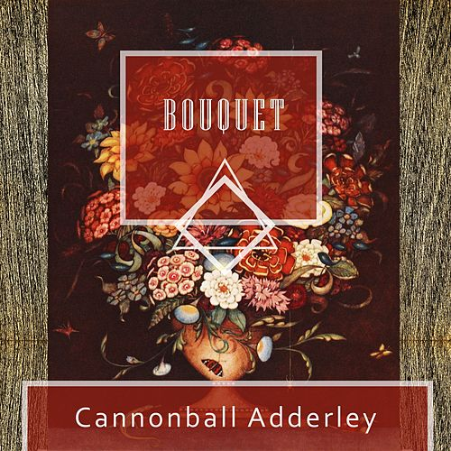 Bouquet von Cannonball Adderley