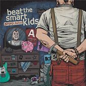 Broke Again by Beat the Smart Kids