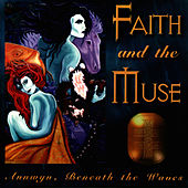 Annwyn, Beneath The Waves by Faith and the Muse