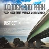 Just Get In by Wonderland Park