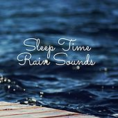 Sleep Time Rain Sounds by Sounds of Nature Relaxation
