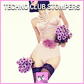 Techno Club Stompers by Various Artists