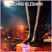 Techno Fleshhh by Various Artists