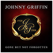 Gone But Not Forgotten by Johnny Griffin