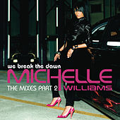 We Break The Dawn - The Mixes Part 2 by Michelle Williams