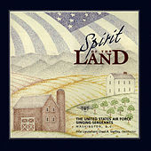 Spirit of the Land by The United States Air Force Singing Sergeants
