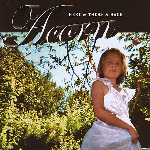 Here & There & Back by The Acorn