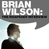 Brian Wilson: The Rhapsody Interview 2008 by Brian Wilson