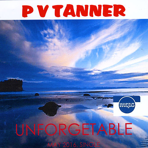 Unforgettable by P V Tanner