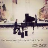 Mendelssohn: Songs Without Words, Book 1, Op. 19b by Leon Zyker