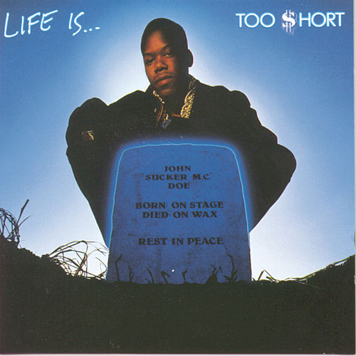 Life Is...Too Short by Too Short