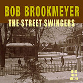 The Street Swingers (Bonus Track Version) by Bob Brookmeyer