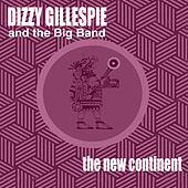 The New Continent (feat. Lalo Schifrin & Benny Carter) [Bonus Track Version] by Dizzy Gillespie
