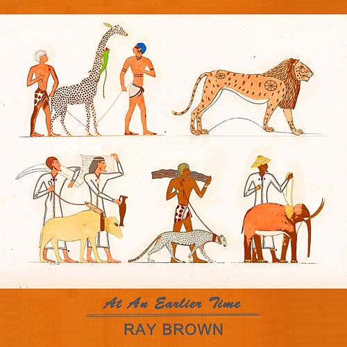 At An Earlier Time von Ray Brown